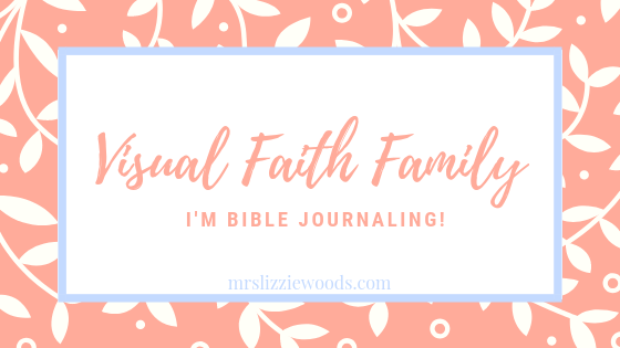 Bible Journaling #VisualFaithFamily